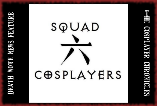 Squad Six Cosplayers Death Note News