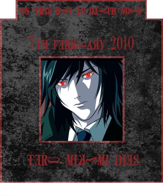 Feb 7th 2010: Teru Mikami dies on this day in Death Note