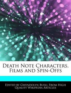 Death Note Characters, Film and Spin-Offs