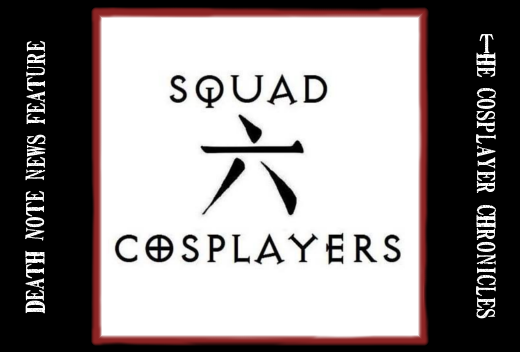 Squad Six Cosplayers Death Note News Cosplayer Chronicles banner