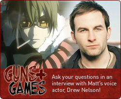 Guns & Games Drew Nelson MangaBullet Interview Matt Death Note