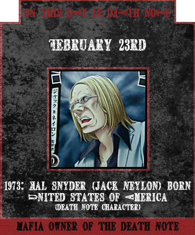 February 23rd 1973 - Jack Neylon born - on this day in Death Note