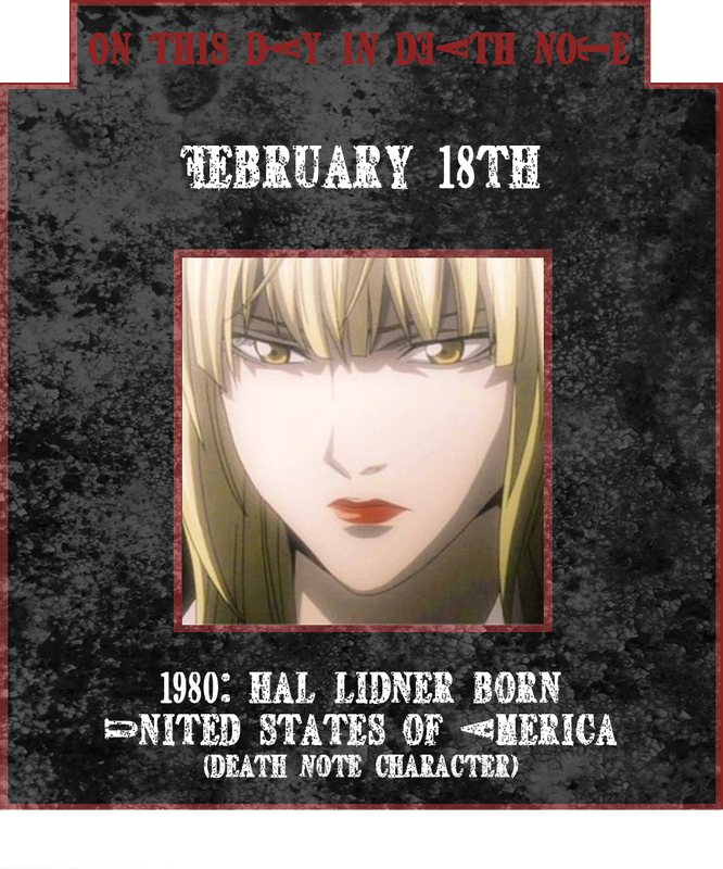 February 18th 1980: Halle Bullook, aka Hal Lidner, born on this day in Death Note