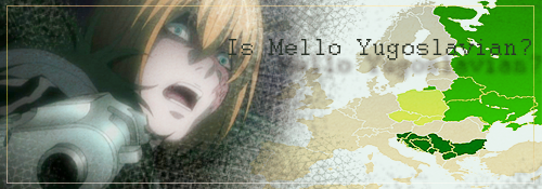 Is Death Note's Mello Yugoslavian?