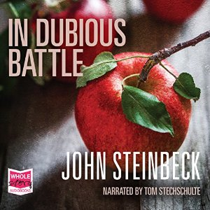 In Dubious Battle Audiobook John Steinbeck